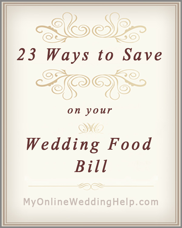 23 Ways to Save on Wedding Food Costs. On a budget? Here are some wedding food tips. Whether a caterer does all, part, or none of the food, there are ways to save on your food bill. For example, combine catering and DIY, get details on how food bill is figured, ask about alternative ingredients. Read more about how others are getting by with wedding food on the cheap at their receptions. On the My Online Wedding Help blog. #BudgetWedding #MyOnlineWeddingHelp #WeddingFood #WeddingFoodIdeas