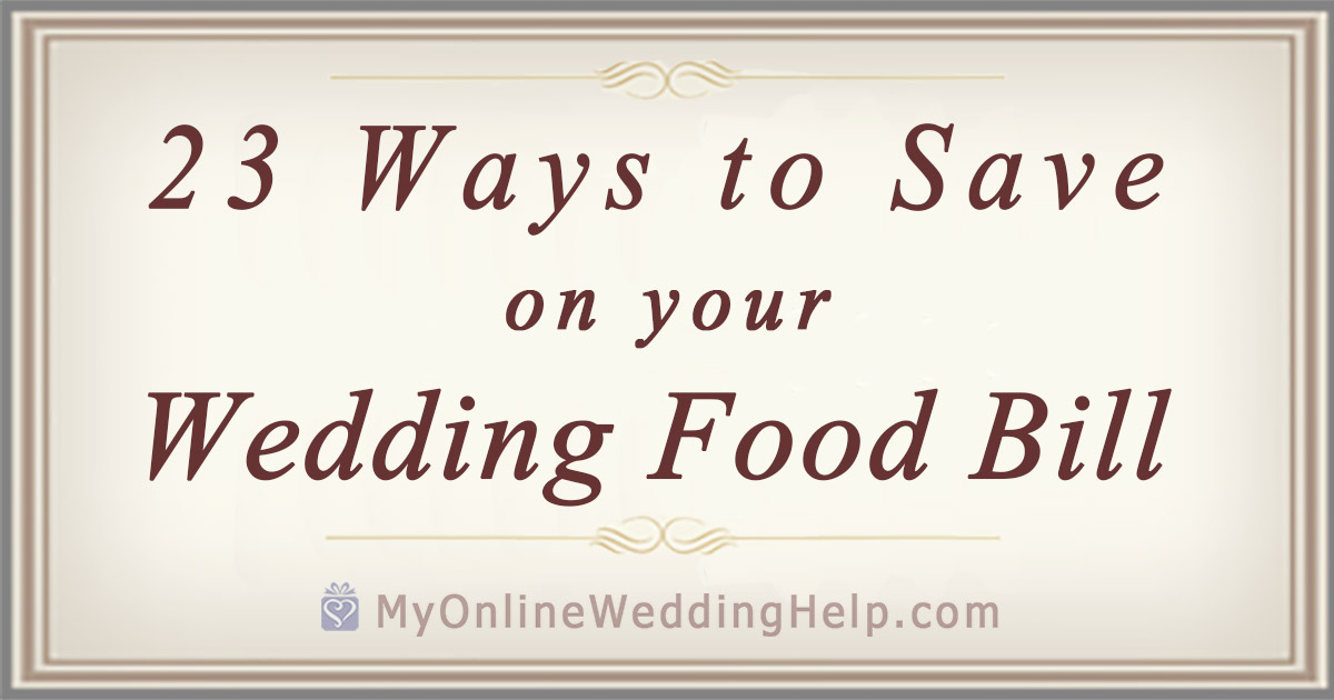 23 Ways to Save on Wedding Food Costs. On a budget? Here are some wedding food tips. Whether a caterer does all, part, or none of the food, there are ways to save. For example, combine catering and DIY, get details on how food bill is figured, ask about alternative ingredients. Read more about how others are getting by with wedding food on the cheap at their receptions. On the My Online Wedding Help blog. #BudgetWeddingBlog #BudgetWedding #MyOnlineWeddingHelp #WeddingFood #WeddingFoodIdeas