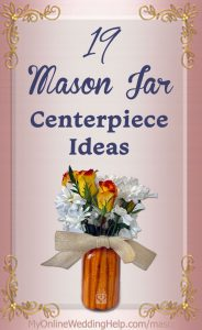 Mason jar centerpiece ideas for weddings. Whether they are with flowers, painted, with candles, have glittery, have pictures in them, or decorated with burlap and lace, mason jar centerpieces can create a distinctive look for your wedding guest tables. Here are 19 ideas for your own wedding.