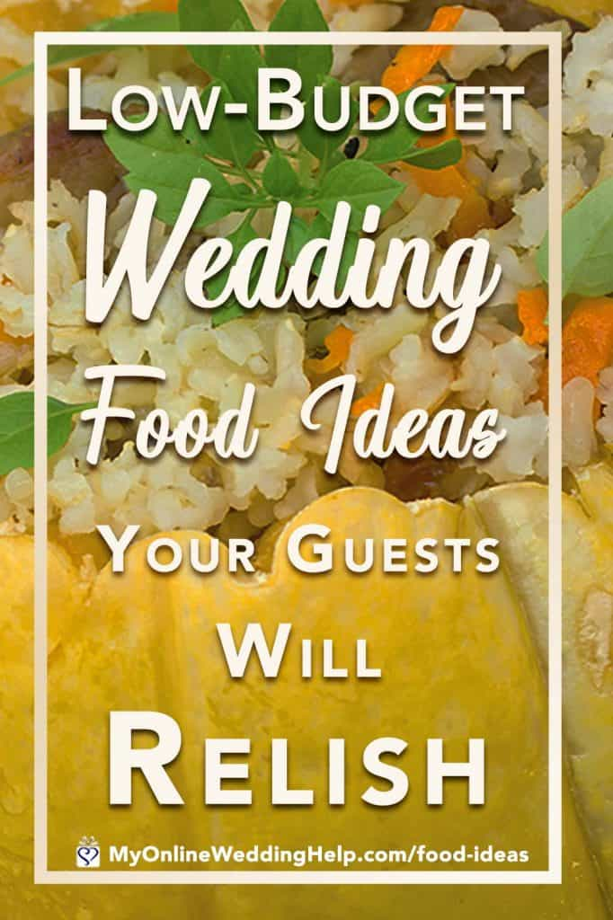 Wedding food ideas to help you save. A low budget doesn't have to mean a boring wedding menu. Here are ideas for making your food unique while still keeping the costs low.