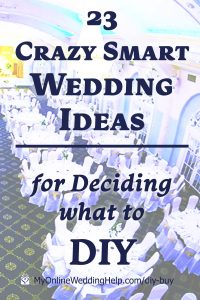 23 Crazy Smart Wedding Ideas for Deciding What to DIY