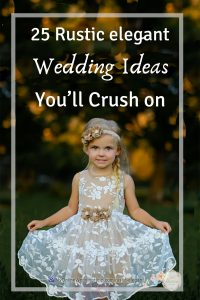 25 must have rustic wedding ideas. Elegant inspiration for your country theme wedding. This flower girl dress is number 7. Look for the links on how to learn more about and buy it. See the whole list on the My Online Wedding Help blog.