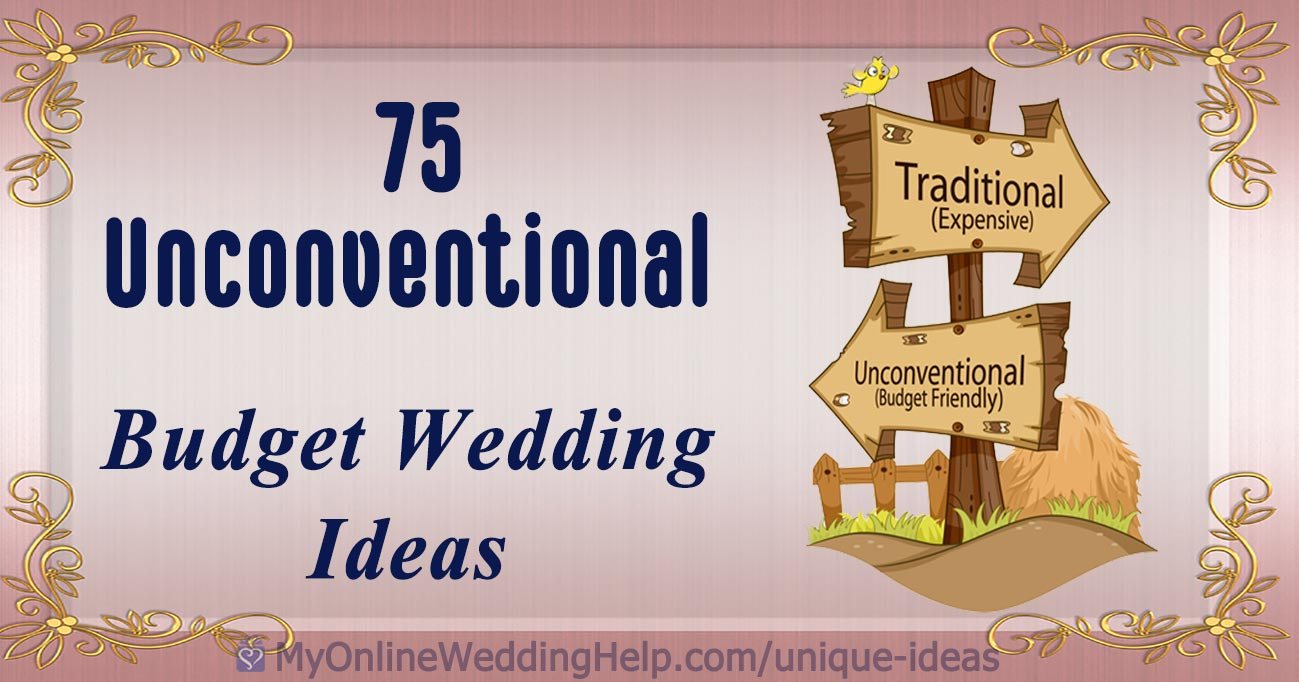 Nontraditional wedding planning on a budget. How to stay within your wedding budget by taking the road less traveled. It's a WHOLE BUNCH of unconventional wedding ideas you may not have thought about, geared toward frugal weddings. Not all will work for you, but there's enough there to brainstorm. #WeddingPlanning #WeddingIdeas #BudgetWedding