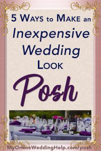 5 Ways to have a Posh, Luxury-Look Wedding on a Small Budget 5