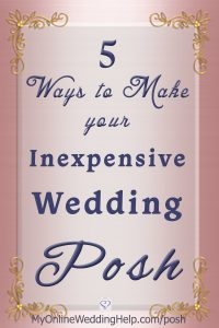 5 Ways to have a Posh, Luxury-Look Wedding on a Small Budget 7