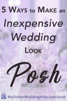 Ideas for making your inexpensive wedding look posh. Tips for making your budget wedding look more upscale with color, lighting, details, etc. Learn more on the My Online Wedding Help blog. #MyOnlineWeddingHelp #InexpensiveWedding #BudgetWedding