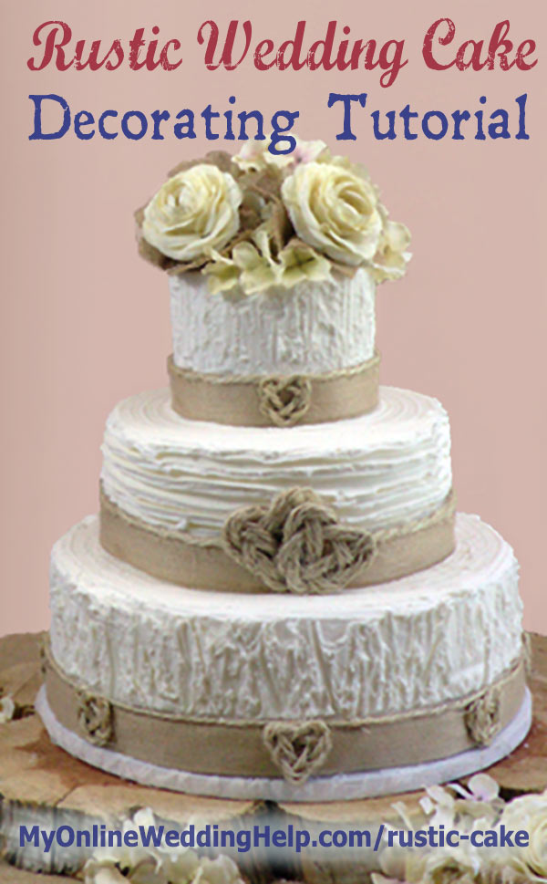 Rustic Wedding Cake decorating tutorial--no bag, tips, or decorator experience required. #MyOnlineWeddingHelp