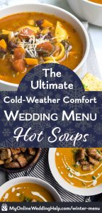 Cold weather soup dinner recipes for a wedding.