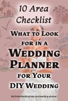 What to look for in a wedding planner for your DIY wedding. 10 area checklist.