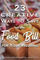 23 Creative Ways to Save on the Food Bill for Your Wedding