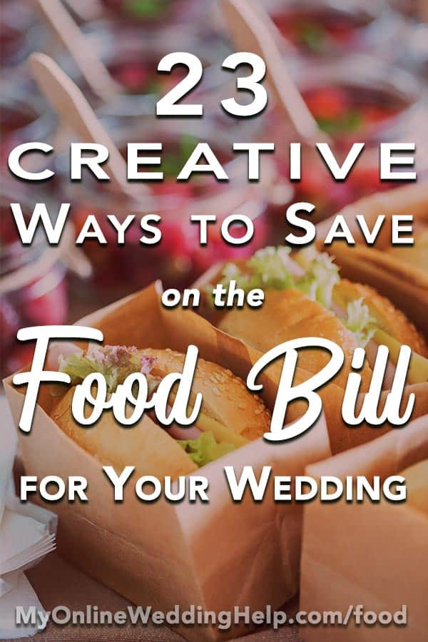 23 Creative Ways to Save on the Food Bill for Your Wedding - wedding food ideas on a budget