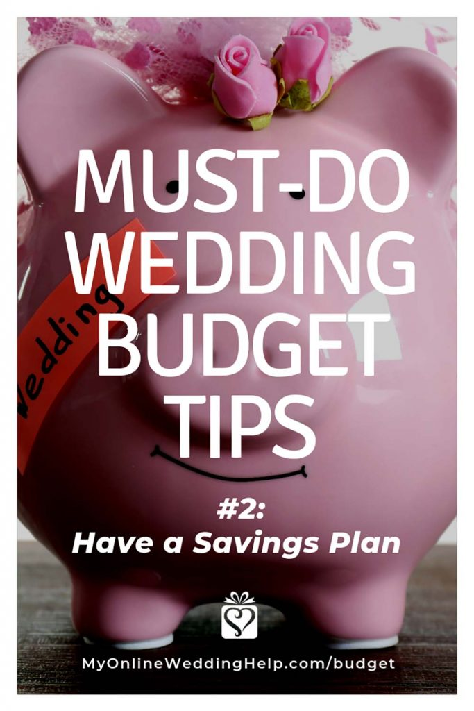 5 Must-Do Wedding Tips. Number 2, have a savings plan.