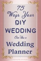 More than 75 ways your DIY wedding can use a wedding planner. Did you know you can assign little wedding planning projects to a planner? Planning a wedding yourself means balancing time, talent, and patience for all the projects involved. Read all the things you can delegate on the My Online Wedding Help blog. #DIYWedding #WeddingPlanning
