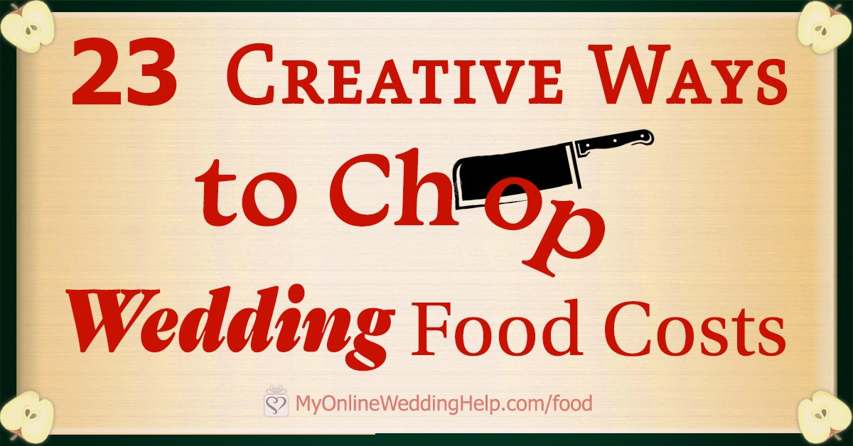23 Wedding Food Ideas on a Budget. Pin now to save for later. Saving money can be fun. :-). On the My Online Wedding Help blog.