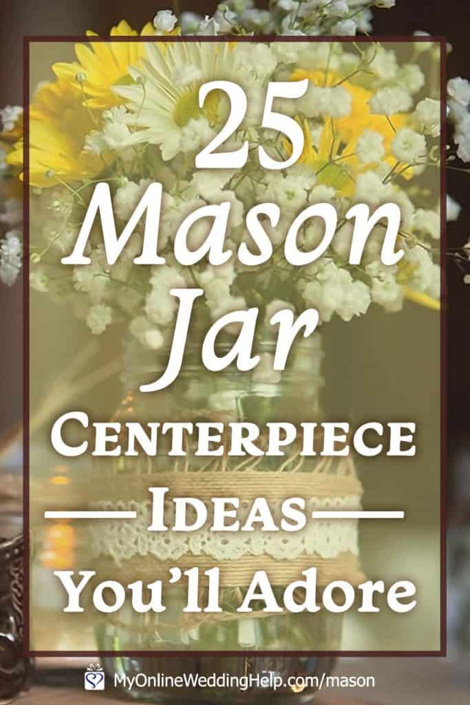 25 Mason Jar Centerpiece Ideas You'll Adore