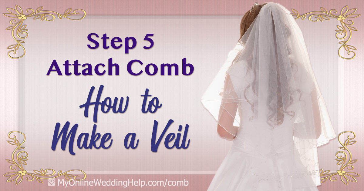 How to attach the comb is step 5 in the How to Make Your Own Wedding Veil series. Read and watch instructions on the My Online Wedding Help blog. #WeddingVeil #DIYWedding