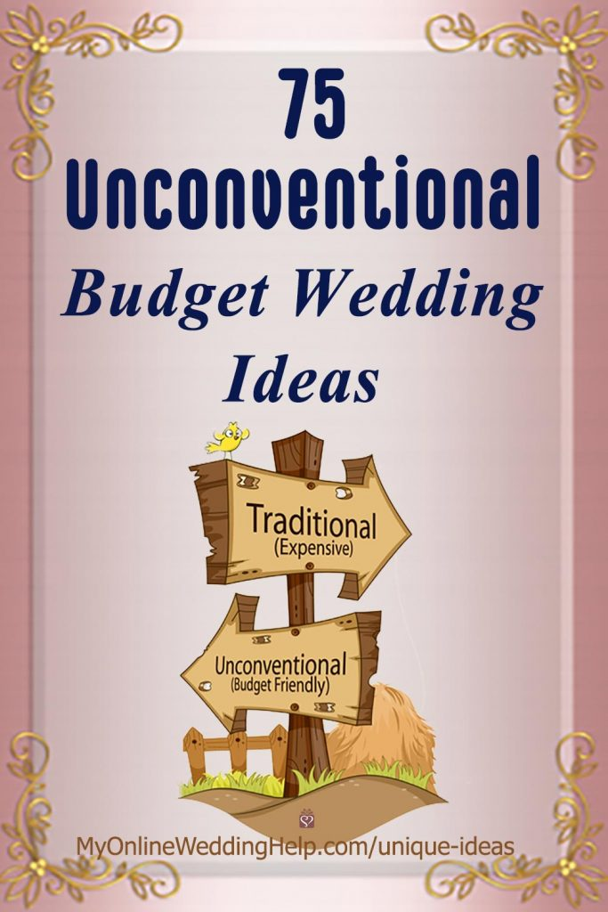 Nontraditional wedding planning on a budget. How to stay within your wedding budget by taking the road less traveled. It's a WHOLE BUNCH of nontraditional wedding ideas you may not have thought about, geared toward frugal weddings. Not all will work for you, but there's enough there to brainstorm. #WeddingPlanning #WeddingIdeas #BudgetWedding