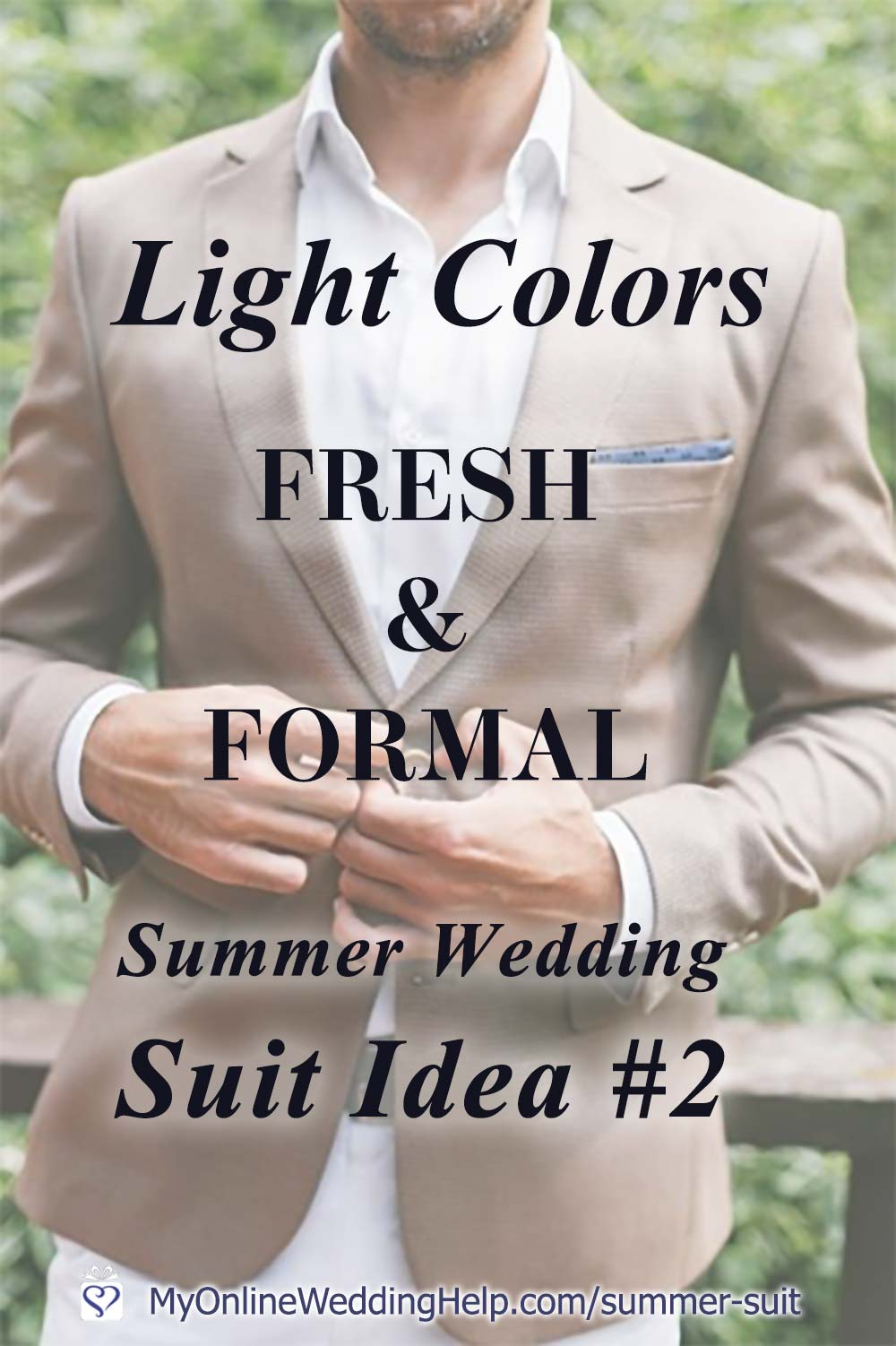 Ideas for putting together a classy men's summer wedding suit that's both formal and comfortable. These five ideas will have your guy outfitted in attire that's both appropriate and fresh. Whether he's a guest, groomsman, or groom. The second tip is choose light colors. Next, ... read them all on the My Online Wedding Help Blog. #WeddingOutfits #SummerWedding #Groomswear #Groomsmen #SummerSuit #FormalAttire
