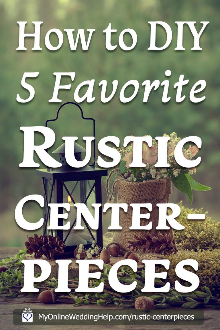 How to Sort of DIY Five Favorite Rustic Wedding Centerpieces - My ...