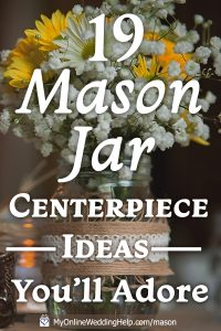 25 Mason Jar Centerpiece Ideas for Weddings 1
