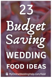 23 Wedding Food Ideas on a Budget. Chop Costs! 1