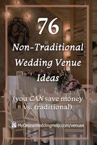 76 unique, non-traditional wedding venue ideas. Wedding venues don't have to be boring. And they can be easy on the wedding budget. Here is inspiration to get the ideas flowing. I love number 36 best because it ... See them all on the My Online Wedding Help blog.