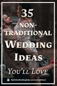 35 Non-traditional Wedding Ideas You May Not Have Thought About 3