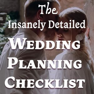 Insanely Detailed Wedding Planning Checklist