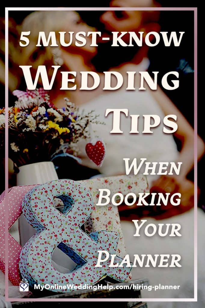 5 Must Know Tips When Hiring a Wedding Planner