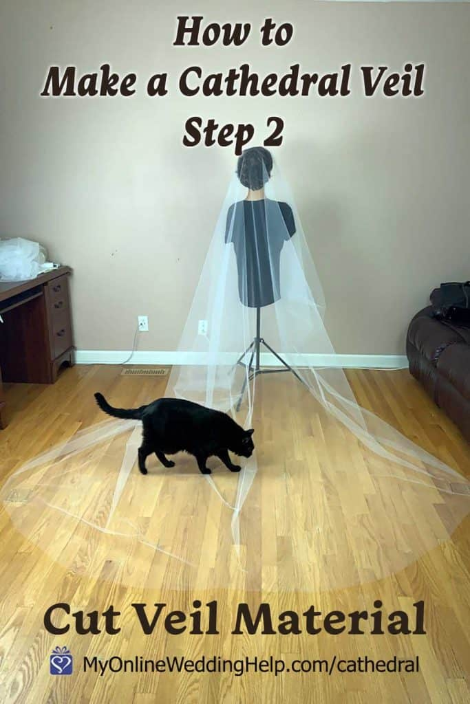 How to Make a Cathedral Veil step 2. Cut Veil Material.