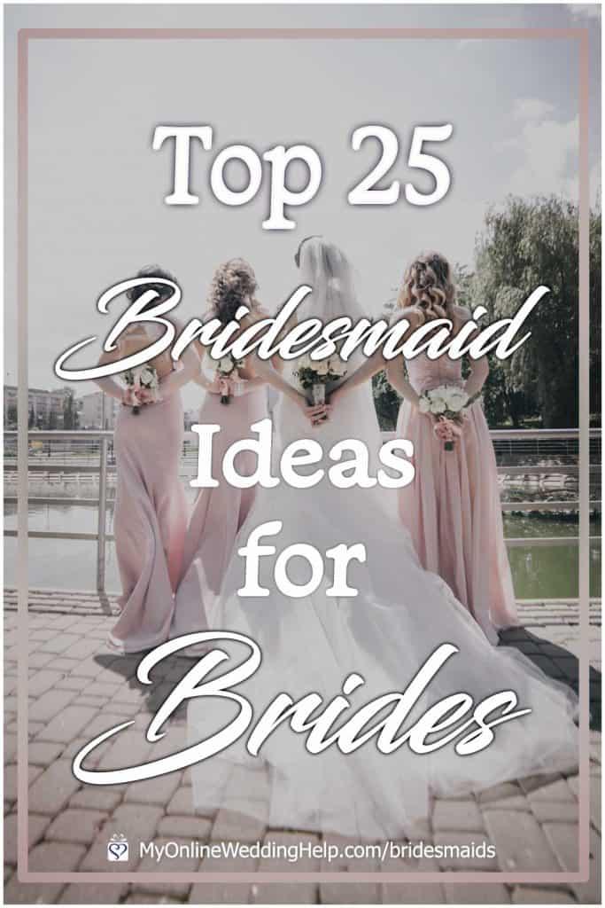 Top 25 Bridesmaid Ideas for Brides