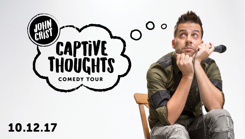 John Crist: Captive Thoughts Comedy Tour
