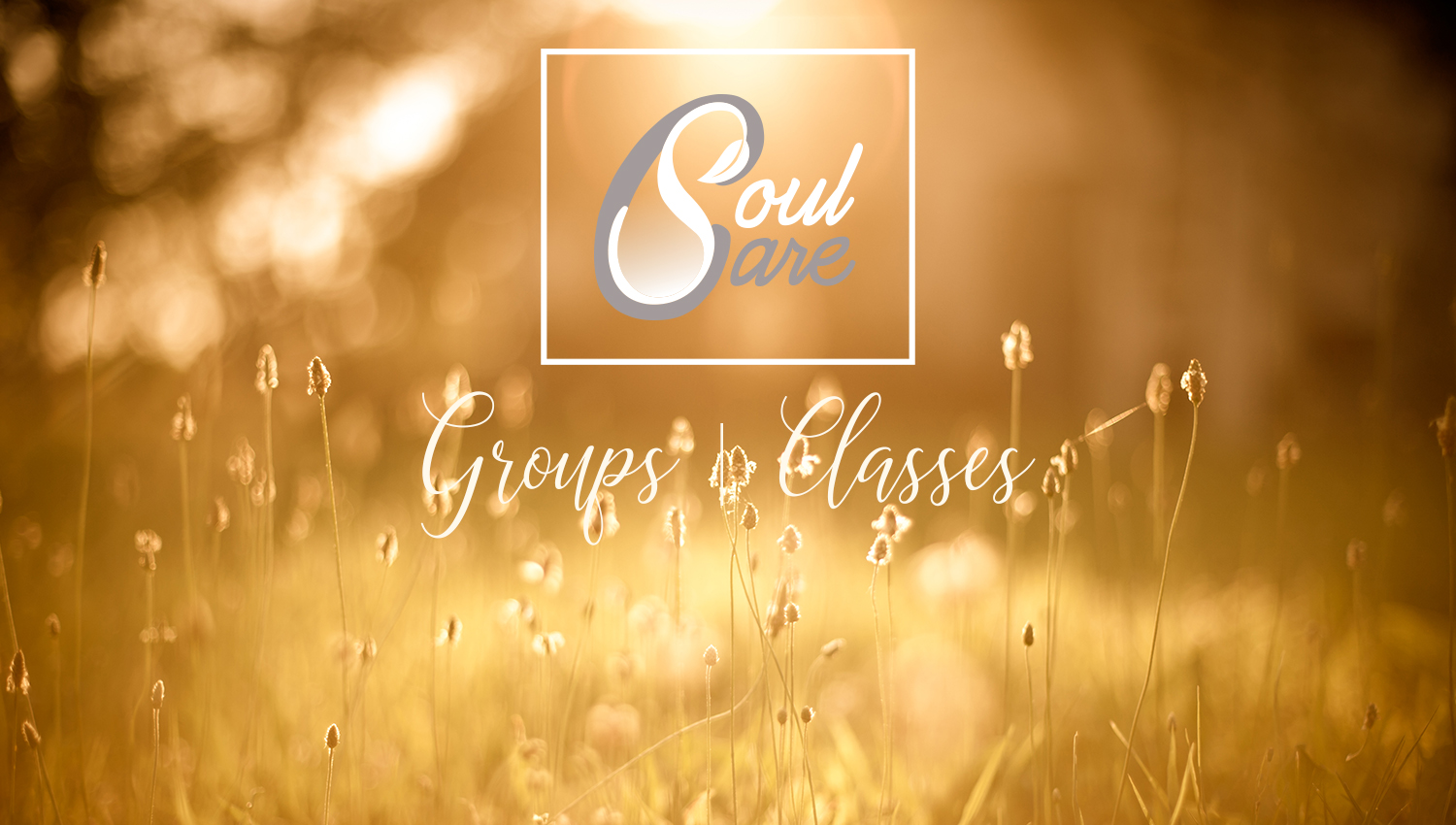 Soul Care Groups and Classes