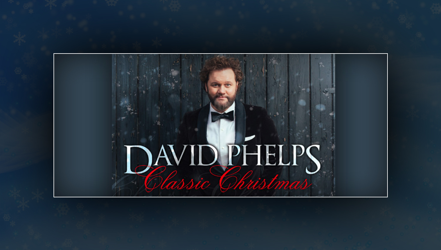 David Phelps Classic Christmas