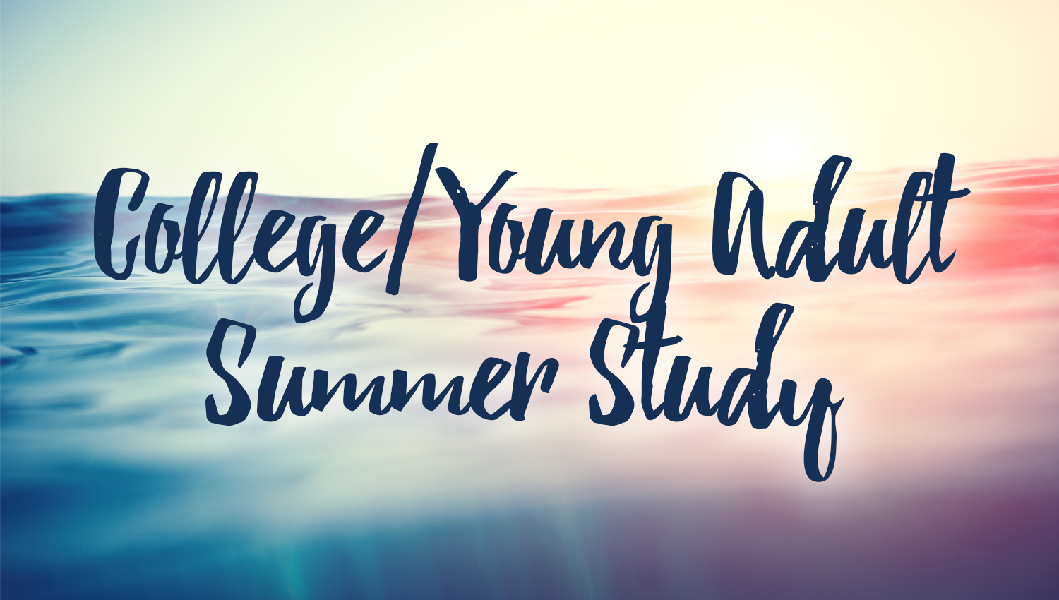COLLEGE AND YOUNG ADULTS BIBLE STUDY