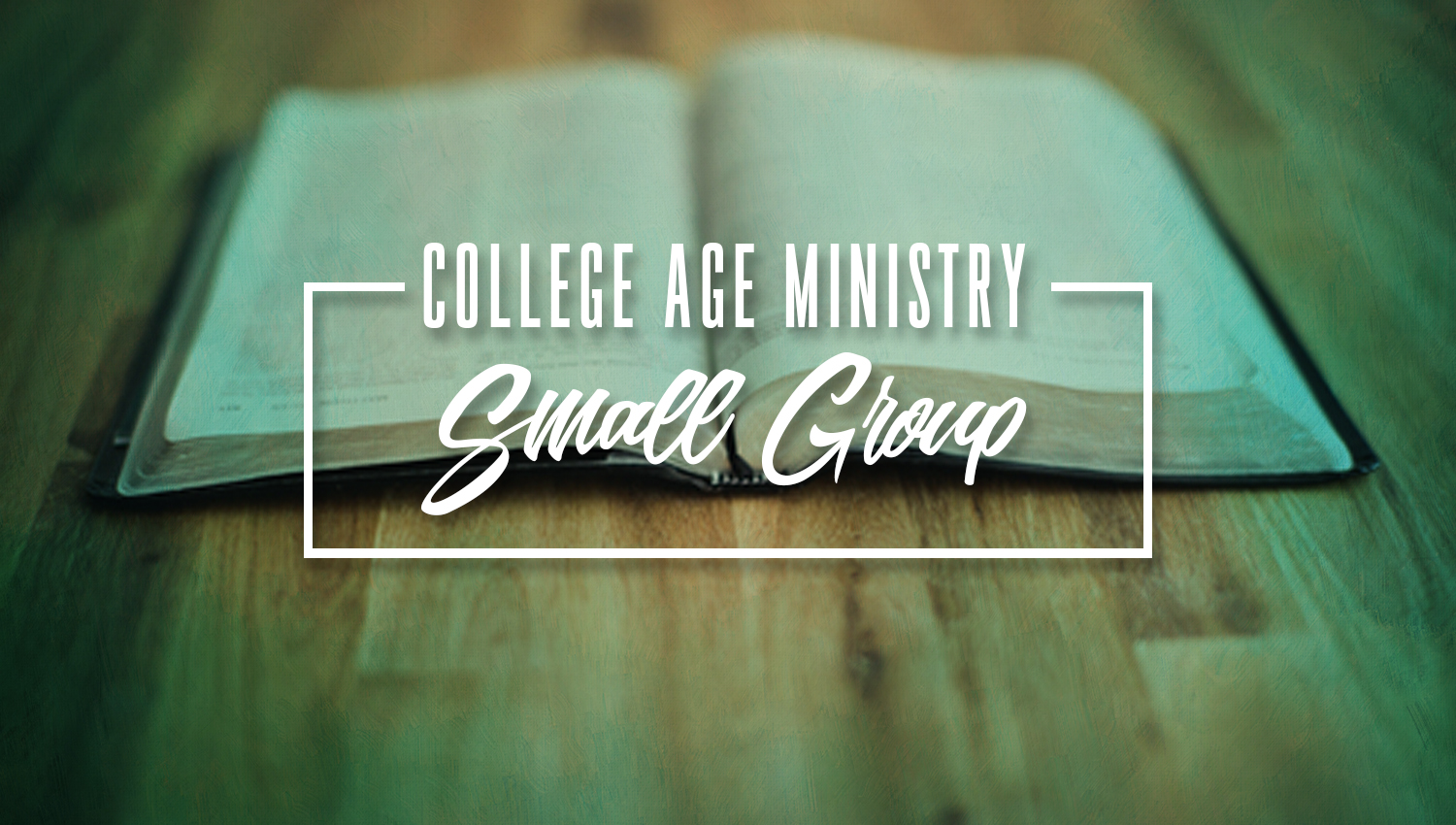 College Age Ministry Small Group