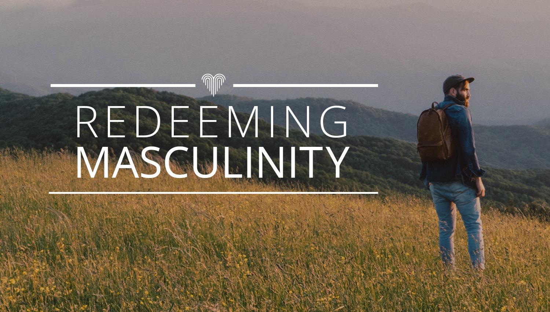 Redeeming Masculinity