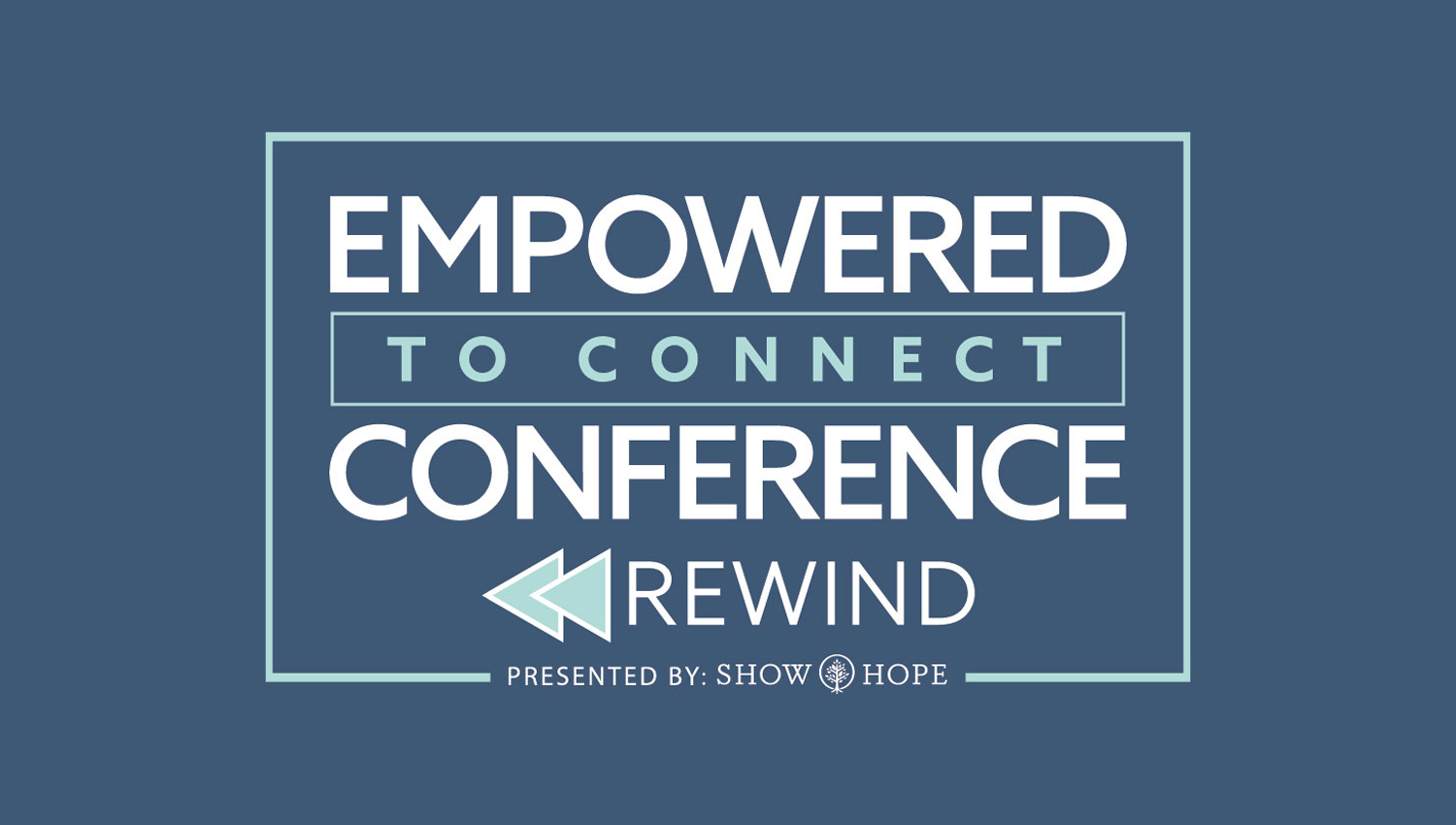 Empowered to Connect Simulcast