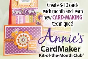 Annie's Cardmaker Kit Club