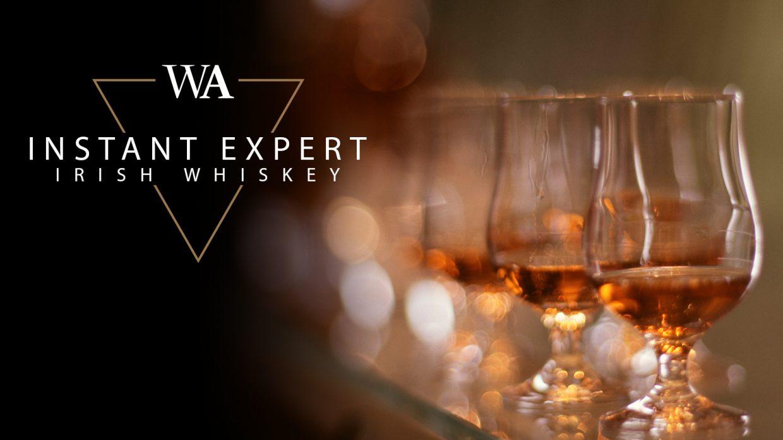 "Glasses of Irish whiskey with the words ""Instant Expert Irish Whiskey"" and Whisky Advocate logo."