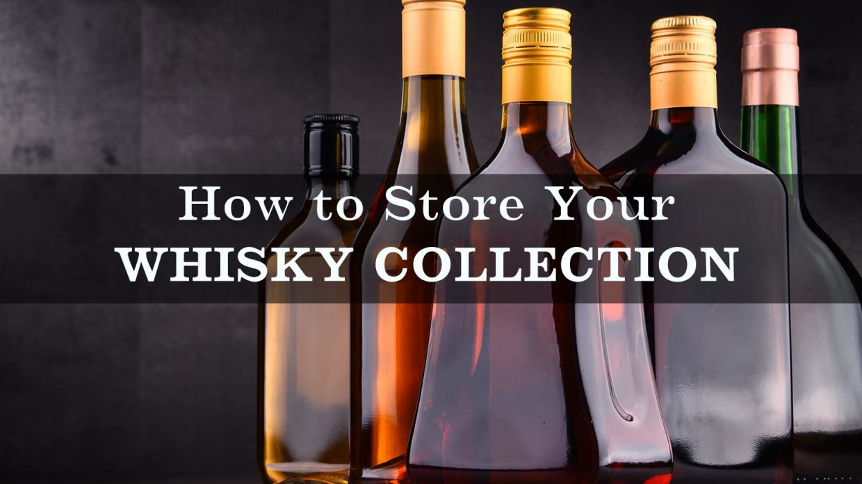 How to Store Your Whisky Collection - Whisky Advocate