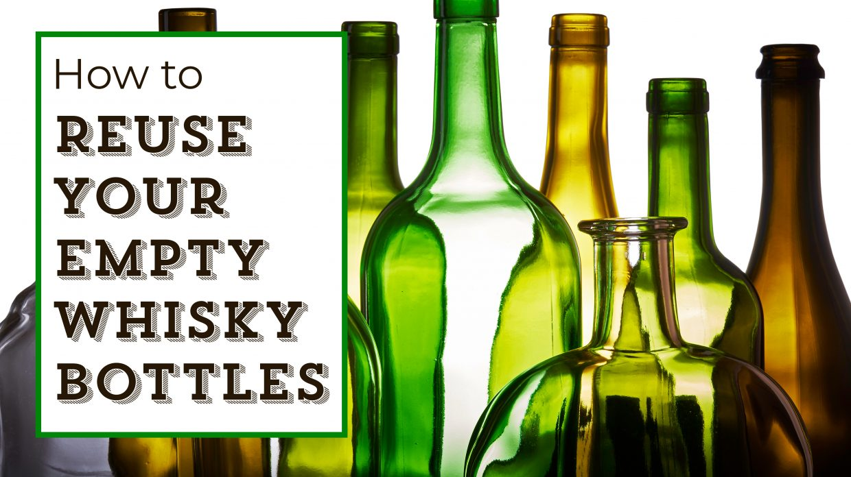 What to Do With an Empty Whisky Bottle - Whisky Advocate
