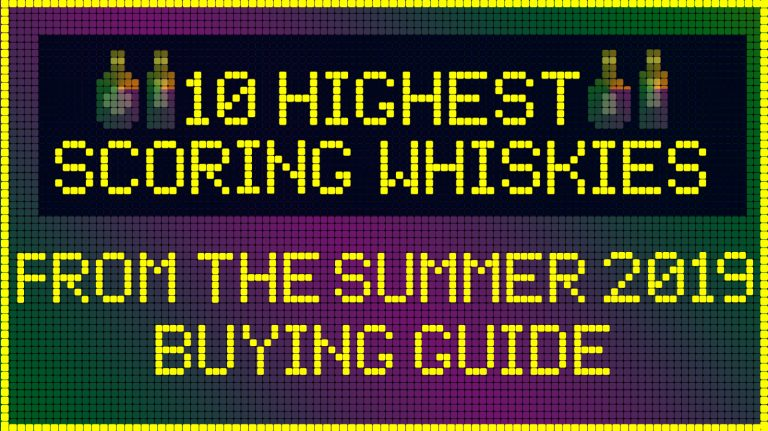Top 10 Whiskies from the Summer 2018 Buying Guide - Whisky