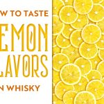 "lemon slices with the text ""how to taste lemon flavors in whisky"""