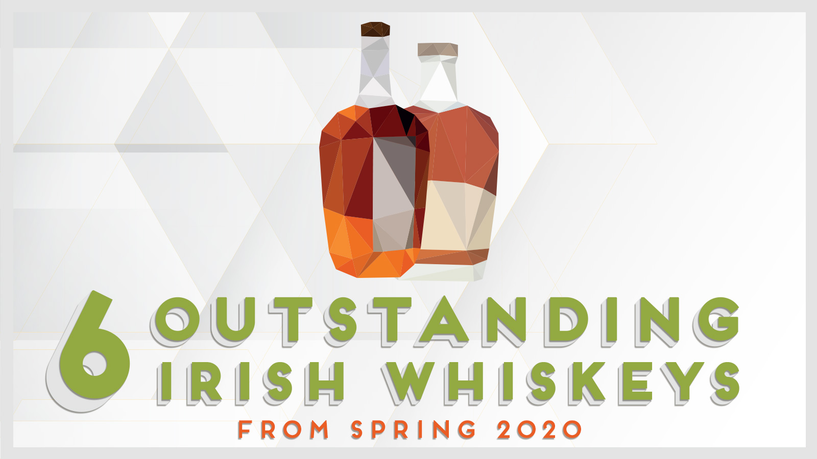 6 Delicious Irish Whiskeys in the Spring 2020 Buying Guide