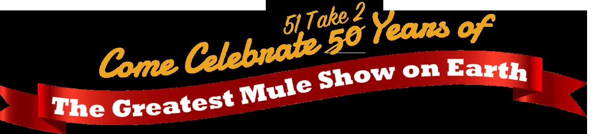 Mule Days 50 Years Anniversary Celebration
