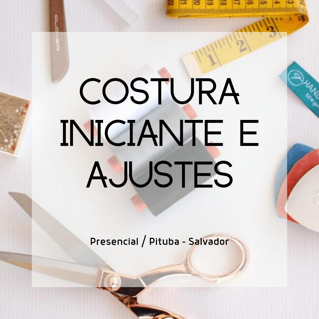 Curso deCosturaIniciante eAjustes - Presencial - Salvador - BA