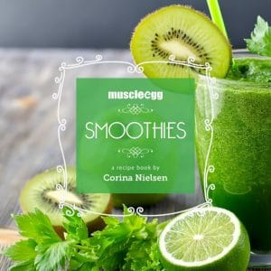 MuscleEgg Smoothies - By Corina Nielsen - Mini Ebook