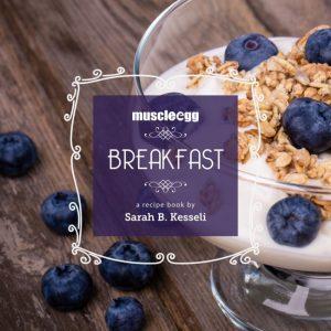 MuscleEgg Breakfast - By Sarah B. Kesseli - Mini Ebook