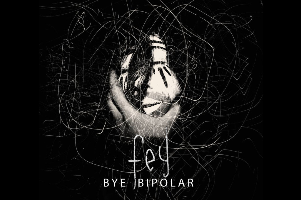 Bye Bipolar By Fey Out Now Music Existence